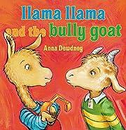 Llama Llama and the Bully Goat de Anna…