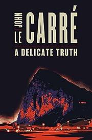 A Delicate Truth: A Novel – tekijä: John…