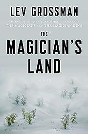 The Magician's Land: A Novel (Magicians…