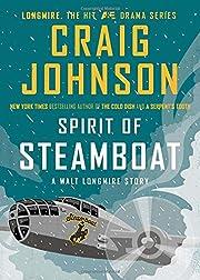 Spirit of Steamboat: A Walt Longmire Story…