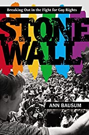 Stonewall: Breaking Out in the Fight for Gay…