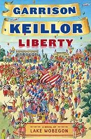 Liberty: A Lake Wobegon Novel av Garrison…
