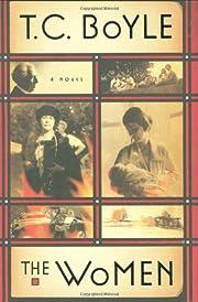 The women : a novel door T. Coraghessan…