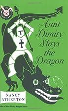 Aunt Dimity Slays the Dragon by Nancy…