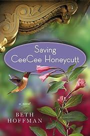 Saving CeeCee Honeycutt: A Novel af Beth…