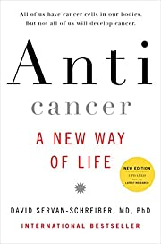 Anticancer, A New Way of Life, New Edition…