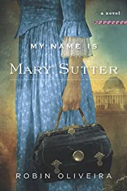 My Name Is Mary Sutter: A Novel de Robin…