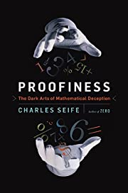 Proofiness: The Dark Arts of Mathematical…