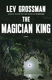The Magician King: A Novel (Magicians…