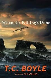 When the Killing's Done: A Novel por T.C.…