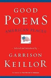 Good Poems, American Places – tekijä:…
