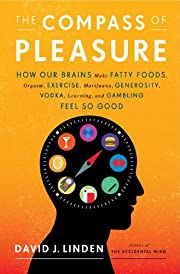 The Compass of Pleasure: How Our Brains Make…
