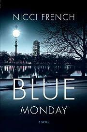Blue Monday: A Novel par Nicci French
