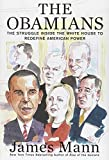 The Obamians : the struggle inside the White House to redefined American power / James Mann