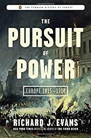 The Pursuit of Power: Europe 1815-1914 (The…