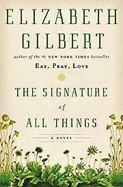 The Signature of All Things: A Novel av…