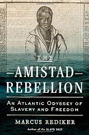 The Amistad rebellion : an Atlantic odyssey…