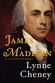 James Madison: A Life Reconsidered por Lynne…