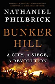 Bunker Hill : a city, a siege, a revolution…