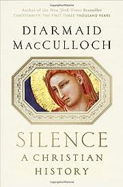 Silence: A Christian History – tekijä:…