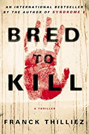 Bred to Kill: A Thriller – tekijä: Franck…