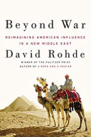 Beyond War: Reimagining American Influence…
