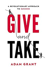 Give and Take: A Revolutionary Approach to…