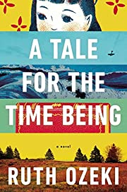 A tale for the time being av Ruth L. Ozeki