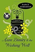 Aunt Dimity and the Wishing Well by Nancy…