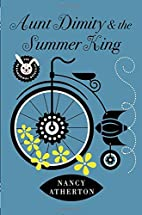 Aunt Dimity and the Summer King by Nancy…