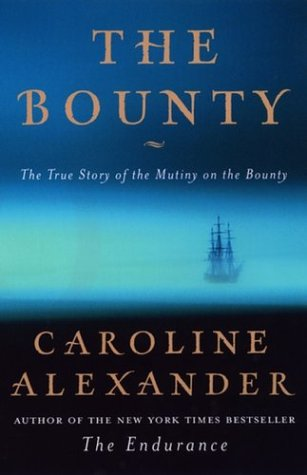 The Bounty: The True Story of the Mutiny on the Bounty, Alexander, Caroline