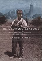 The Growing Seasons: An American Boyhood…