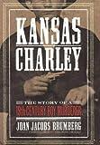 Kansas Charley : the story of a Nineteenth-Century boy murderer / Joan Jacobs Brumberg