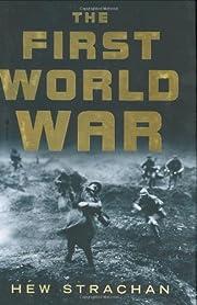 The First World War – tekijä: Hew…