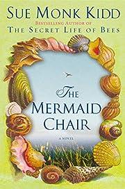 The Mermaid Chair: A Novel av Sue Monk Kidd