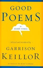 Good Poems for Hard Times de Garrison…