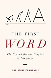 The First Word: The Search for the Origins…