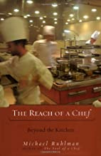 The Reach of a Chef: Beyond the Kitchen by…