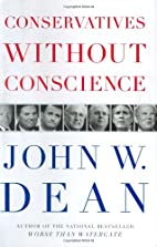 Conservatives Without Conscience by John W.…