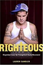Righteous: Dispatches from the Evangelical…