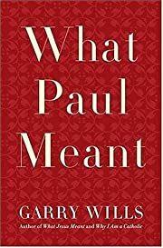 What Paul Meant por Garry Wills
