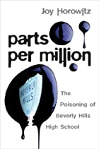 Parts per Million: The Poisoning of Beverly…