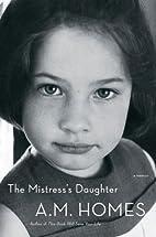 The Mistress's Daughter: A Memoir by A. M.…