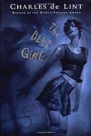 The Blue Girl de Charles De Lint