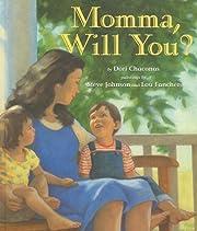 Momma, Will You? de Dori Chaconas