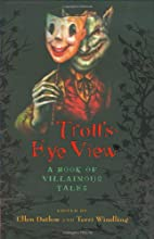 Troll's-Eye View: A Book of Villainous…