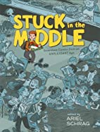 Stuck in the Middle: 17 Comics from an…