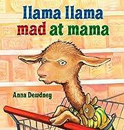 Llama Llama mad at Mama de Anna Dewdney