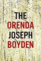 The Orenda: A novel by Joseph Boyden