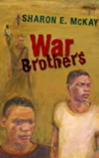 War Brothers by Sharon E. McKay